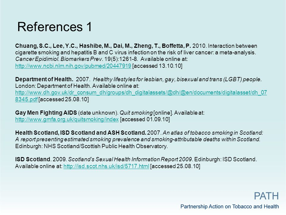 References 1 Chuang, S.C., Lee, Y.C., Hashibe, M., Dai, M., Zheng, T., Boffetta, P. 2010. Interaction between cigarette smoking and hepatitis B and C