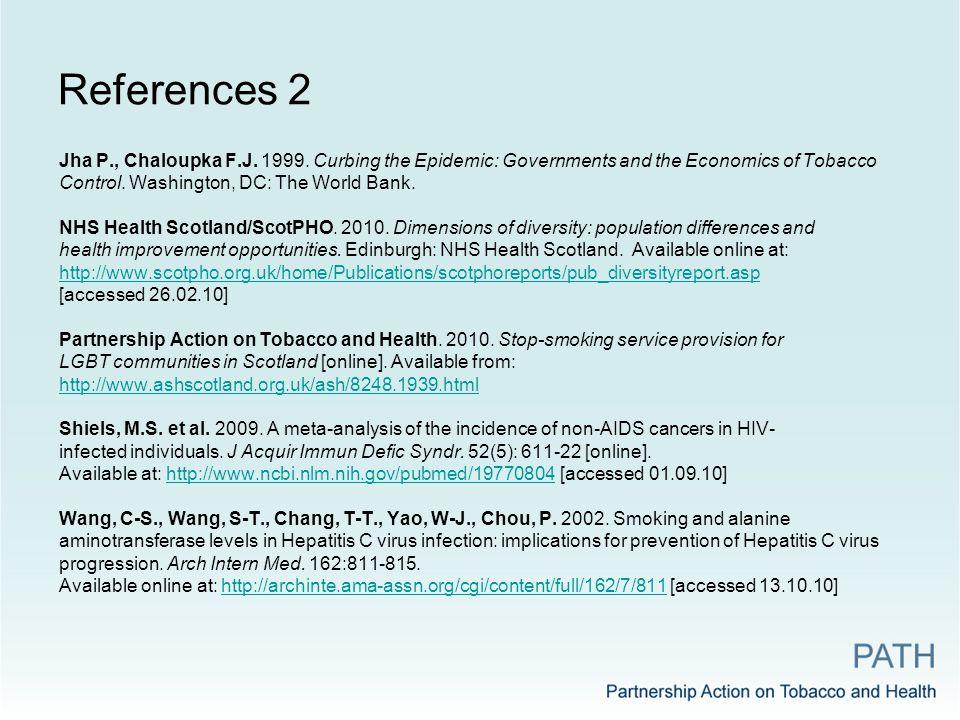 References 2 Jha P., Chaloupka F.J. 1999.