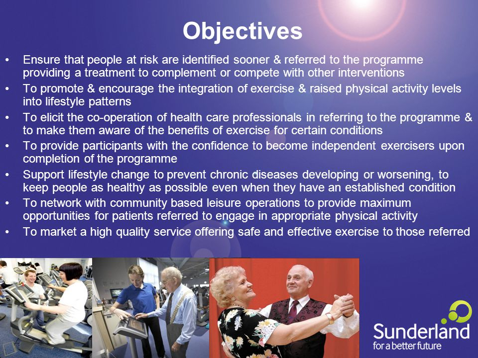 Objectives Ensure that people at risk are identified sooner & referred to the programme providing a treatment to complement or compete with other inte