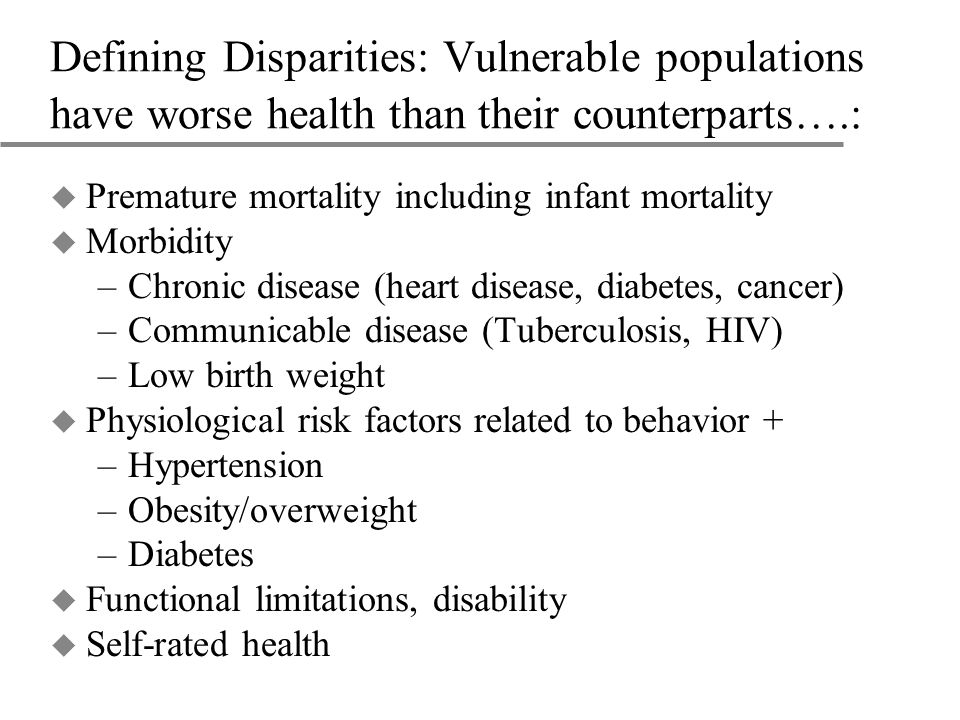 Understanding Disparities u What is it about being in a minority group that could lead to poorer health.