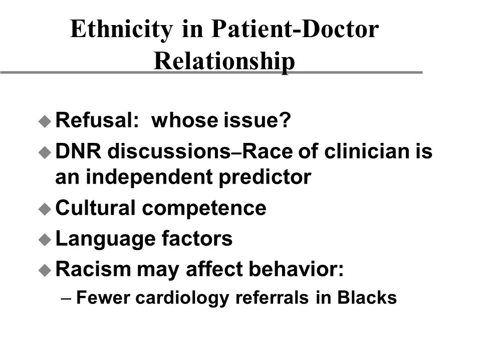 Ethnicity in Patient-Doctor Relationship u Refusal: whose issue.