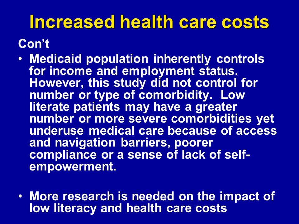 Increased health care costs Con't Medicaid population inherently controls for income and employment status.
