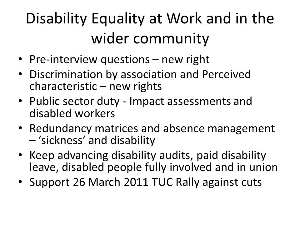 Disability Equality at Work and in the wider community Pre-interview questions – new right Discrimination by association and Perceived characteristic
