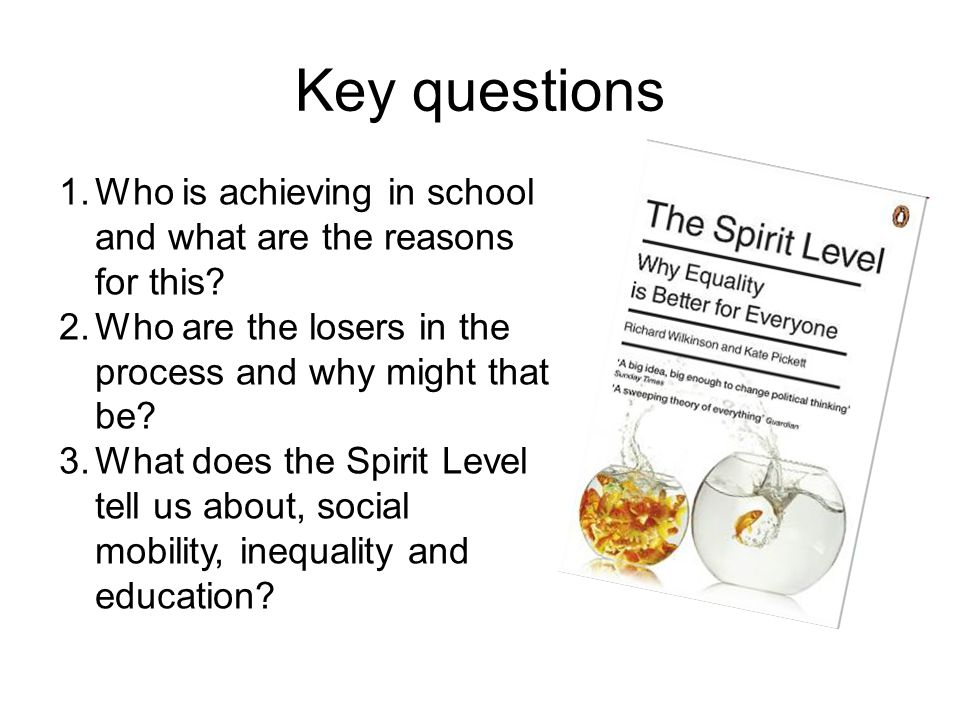 Key questions 1.Who is achieving in school and what are the reasons for this.