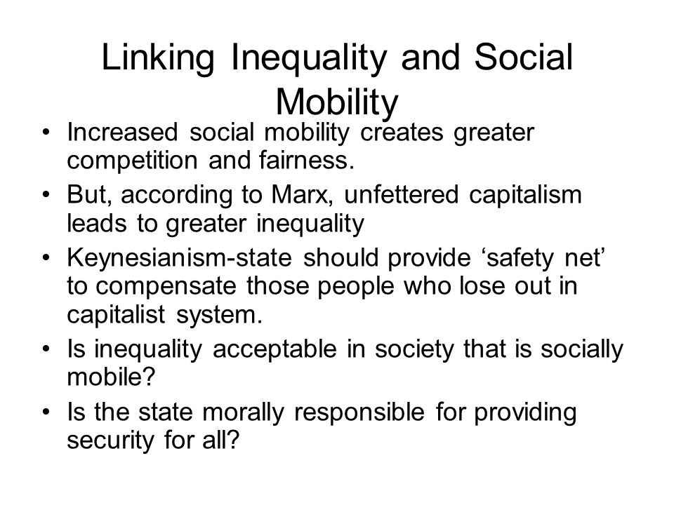 Linking Inequality and Social Mobility Increased social mobility creates greater competition and fairness.