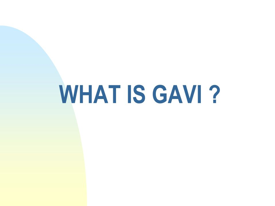 WHAT IS GAVI