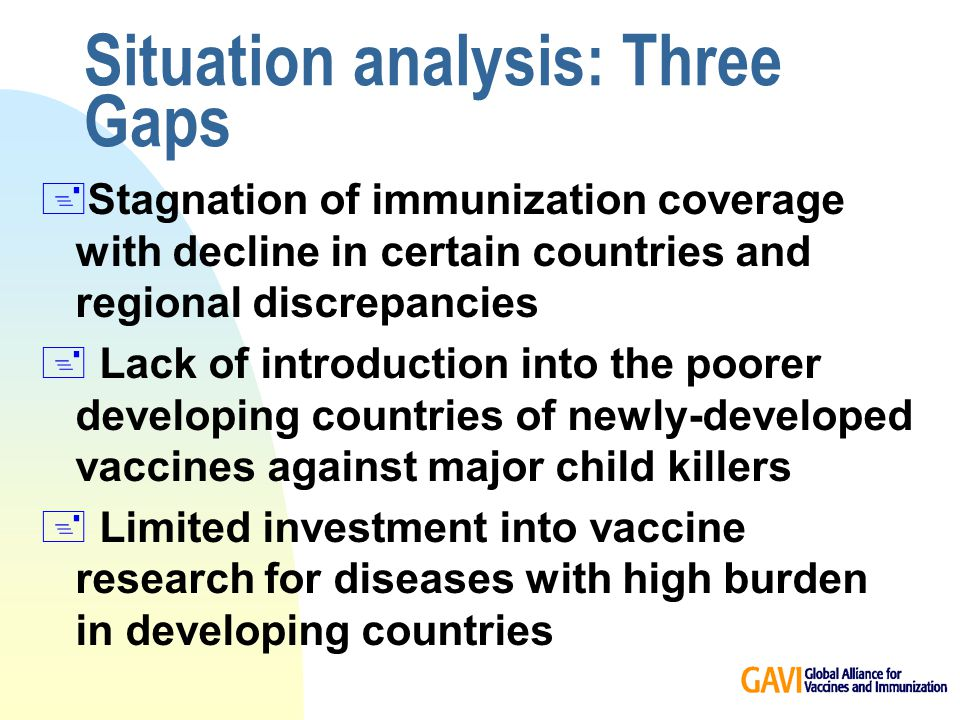 Vision: GAVI Mission To save children's lives and protect people's health through the widespread use of vaccines with a particular emphasis on developing countries