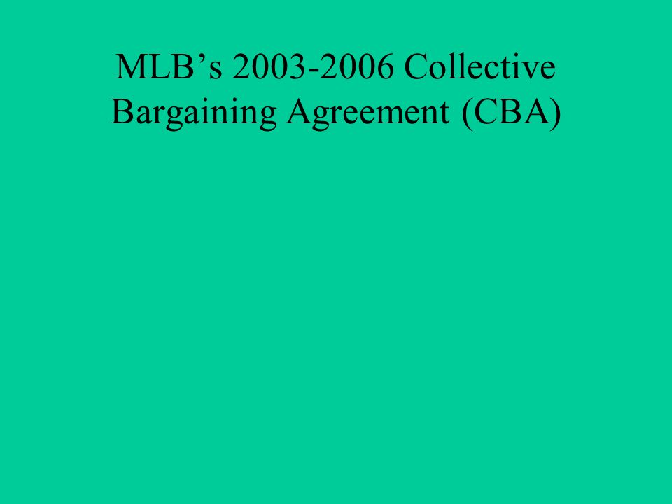 MLB's 2003-2006 Collective Bargaining Agreement (CBA)