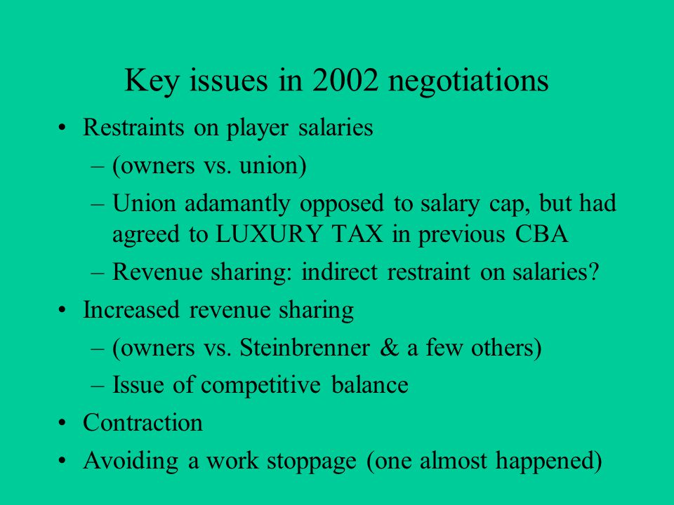 Key issues in 2002 negotiations Restraints on player salaries –(owners vs.
