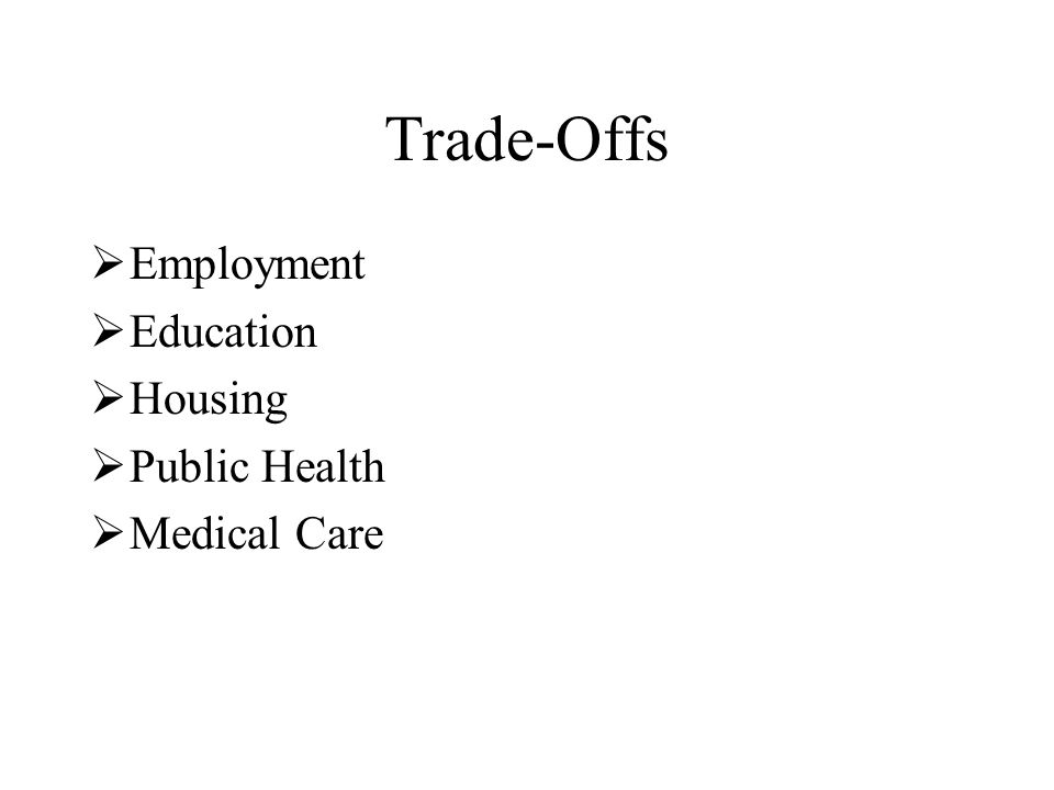 Trade-Offs  Employment  Education  Housing  Public Health  Medical Care