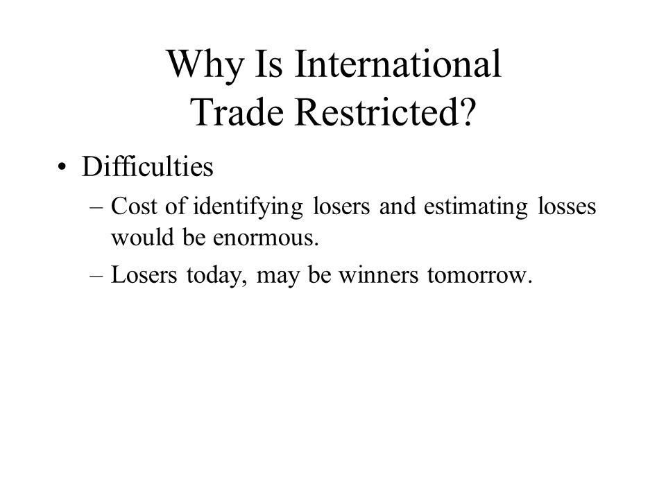 Why Is International Trade Restricted.