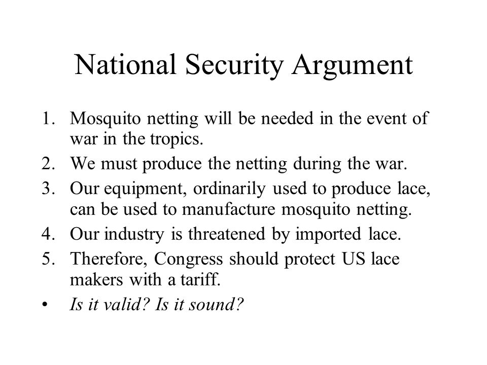 National Security Argument 1.Mosquito netting will be needed in the event of war in the tropics.