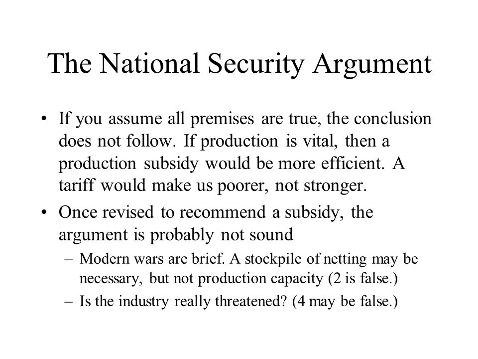 The National Security Argument If you assume all premises are true, the conclusion does not follow.