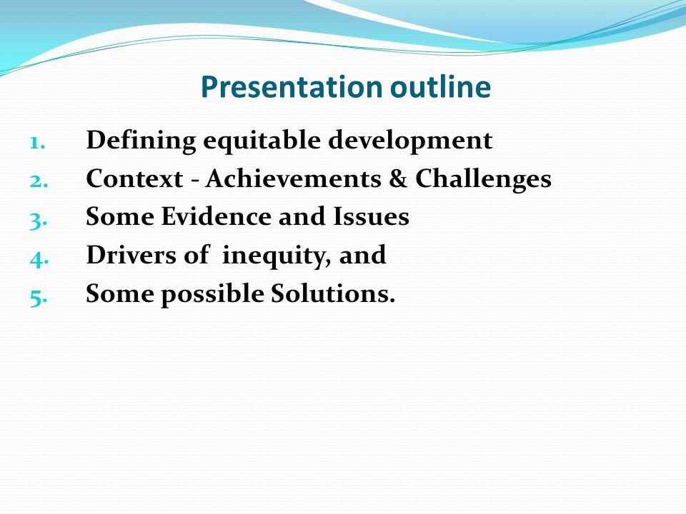 Presentation outline 1. Defining equitable development 2.