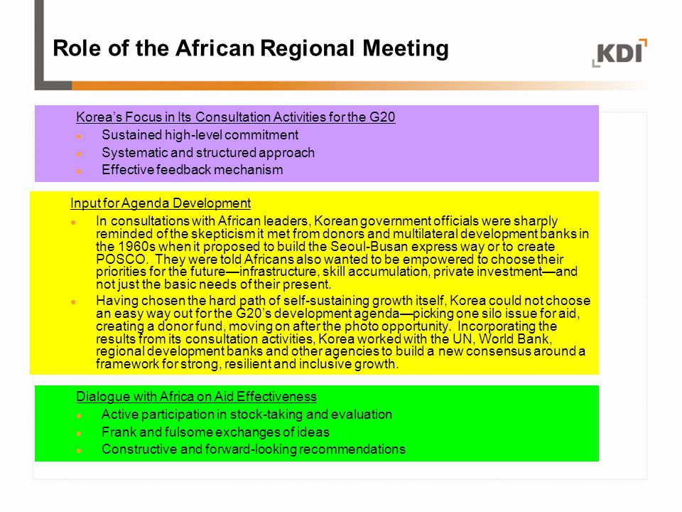 Role of the African Regional Meeting Korea's Focus in Its Consultation Activities for the G20 Sustained high-level commitment Systematic and structure