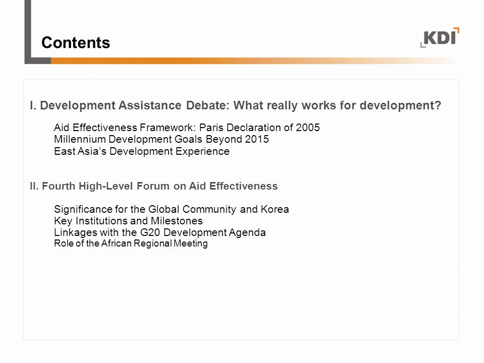 I. Development Assistance Debate: What really works for development? Aid Effectiveness Framework: Paris Declaration of 2005 Millennium Development Goa