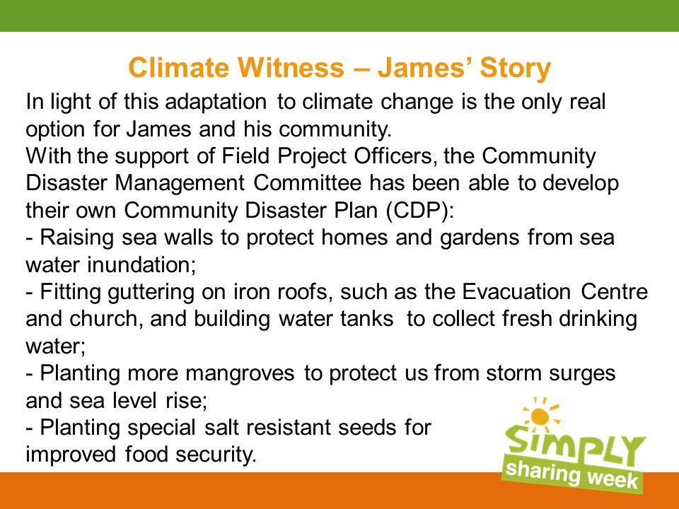 Climate Witness – James' Story In light of this adaptation to climate change is the only real option for James and his community.