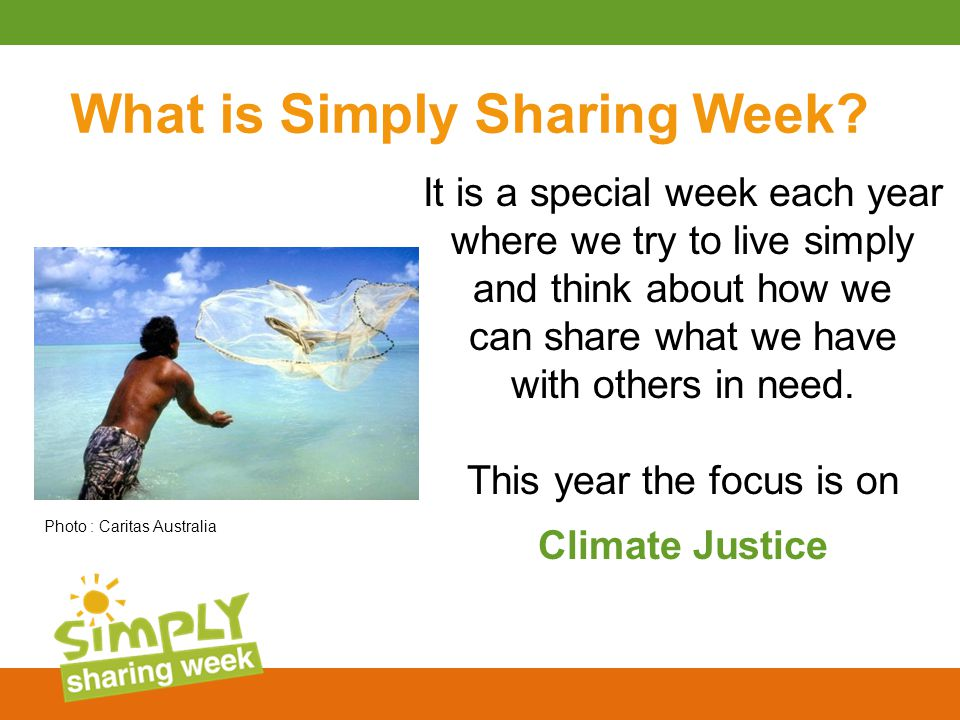 It is a special week each year where we try to live simply and think about how we can share what we have with others in need.