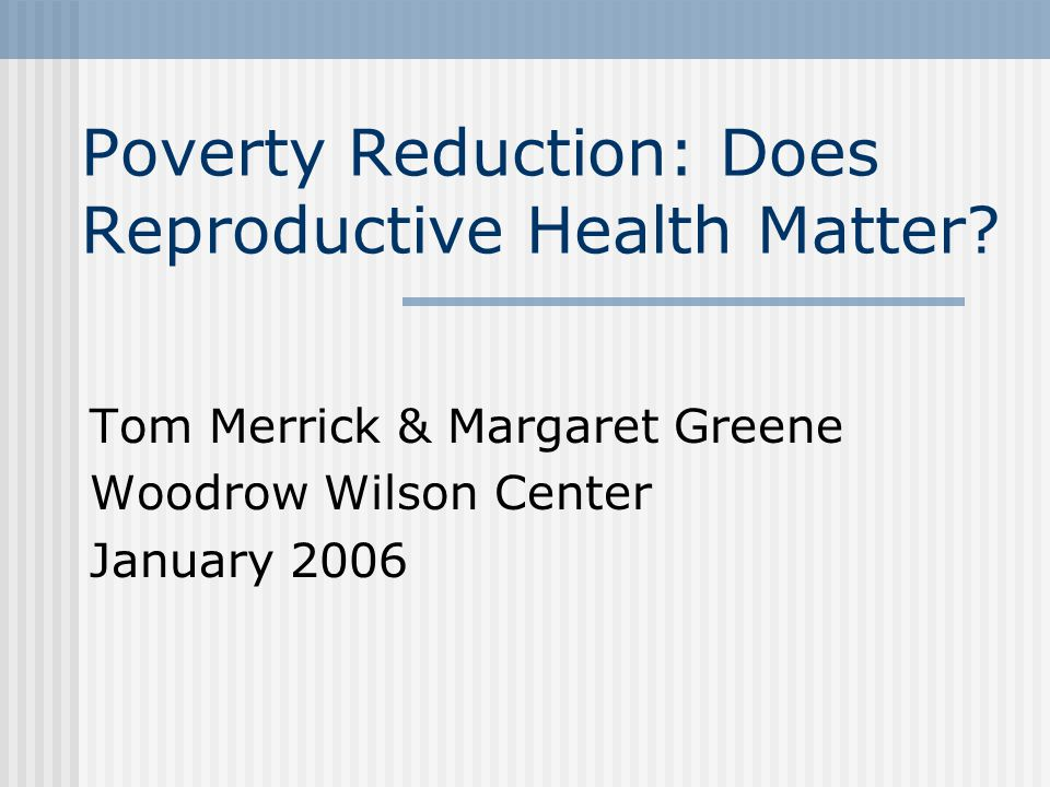 We limited review to three sets of RH outcomes 1.Early childbearing 2.
