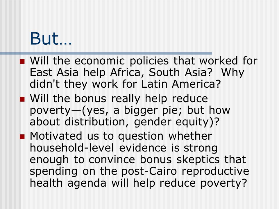 Poor women get less care Poorest 20% Richest 20% Source: World Bank/DHS 1999 Summary of data for 10 countries % of population reached by services But does this, in turn, make them poorer?
