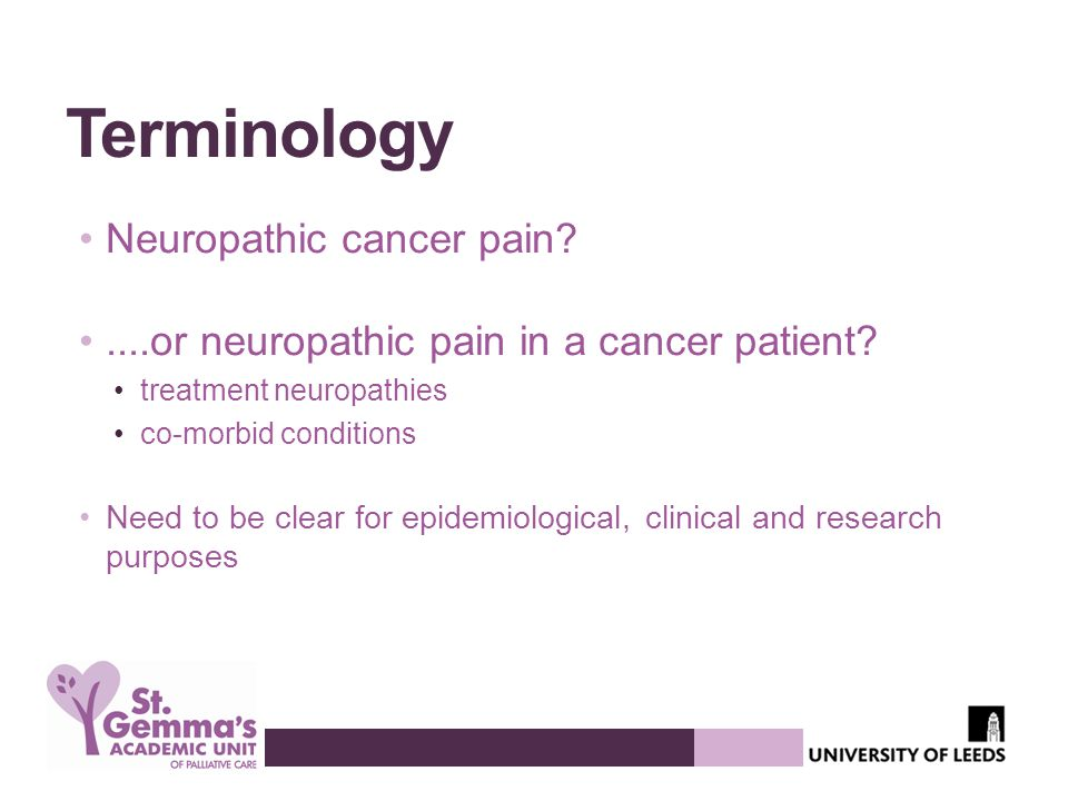 Terminology Neuropathic cancer pain?....or neuropathic pain in a cancer patient.