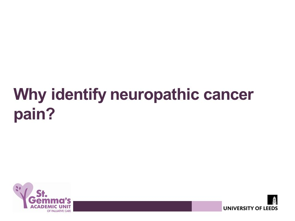 Why identify neuropathic cancer pain?