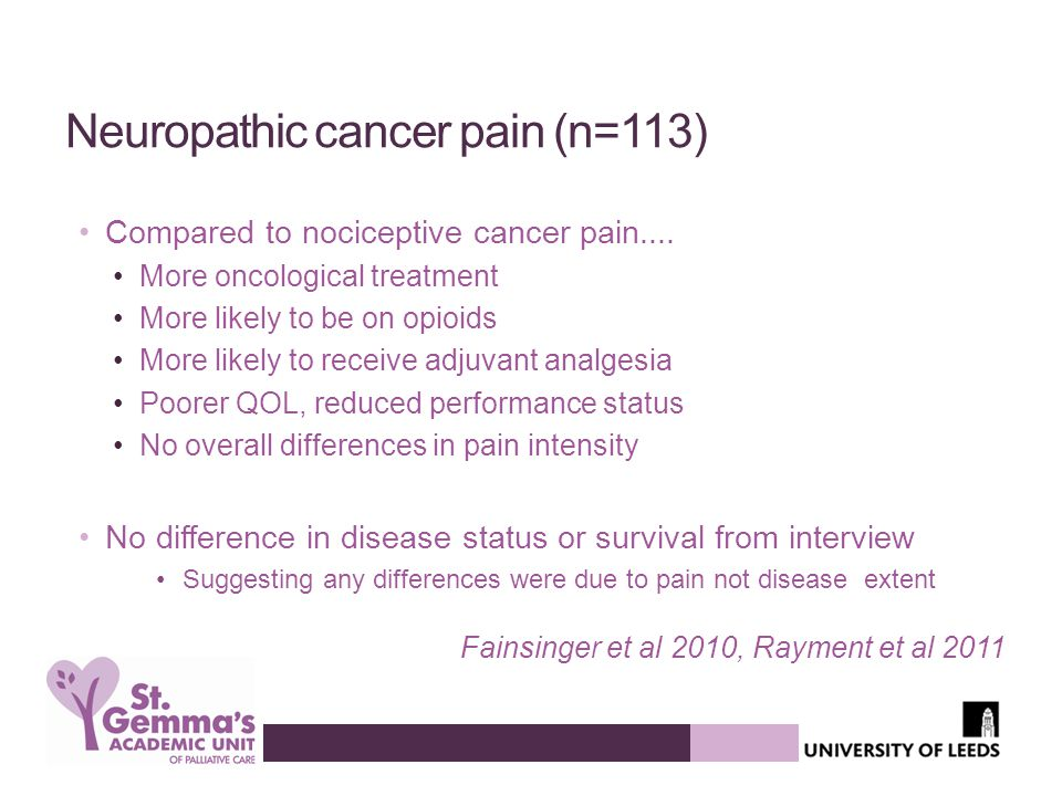 Neuropathic cancer pain (n=113) Compared to nociceptive cancer pain....