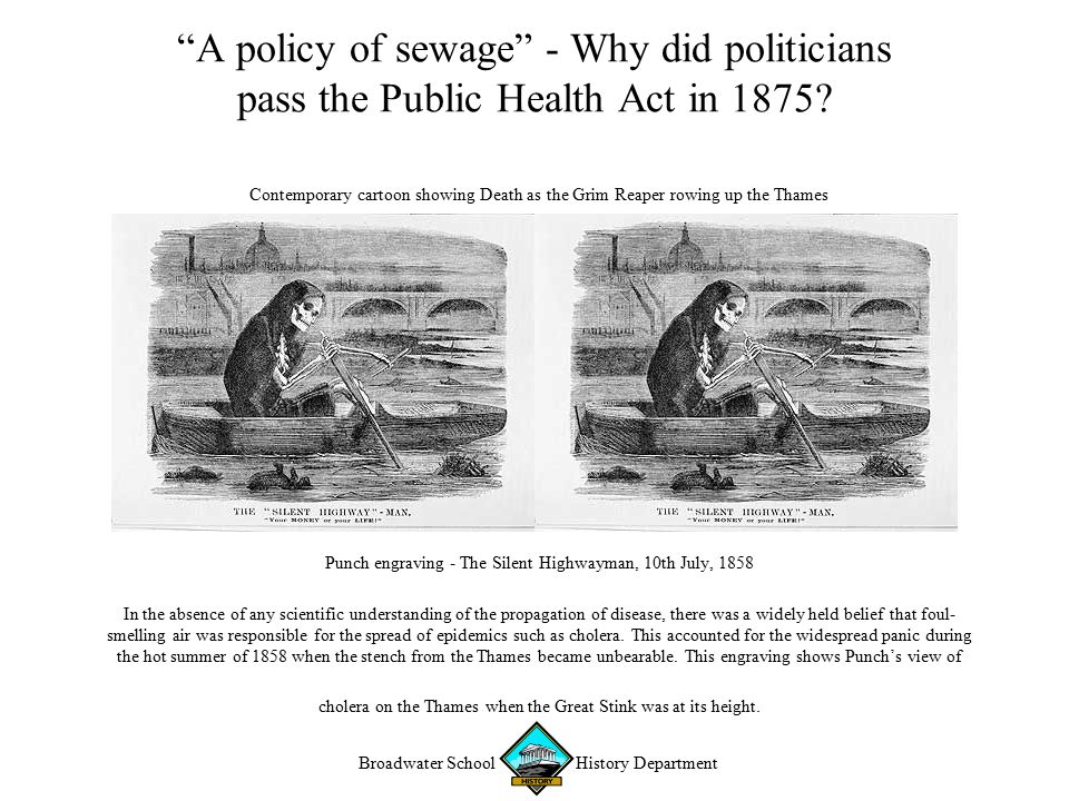 Broadwater School History Department A policy of sewage - Why did politicians pass the Public Health Act in 1875.