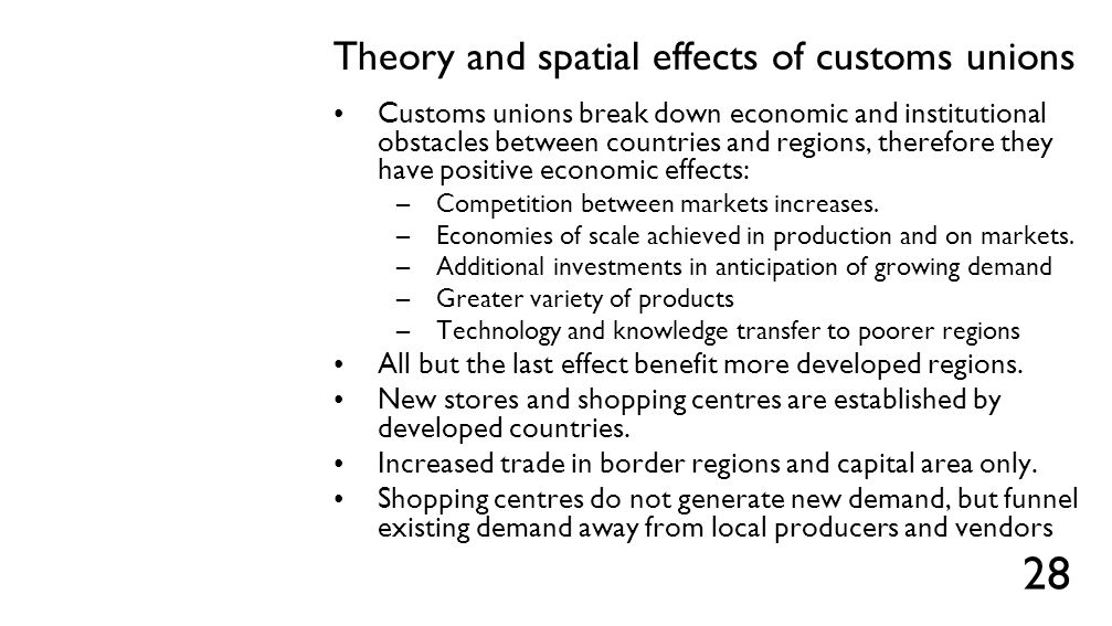 Theory and spatial effects of customs unions Customs unions break down economic and institutional obstacles between countries and regions, therefore t