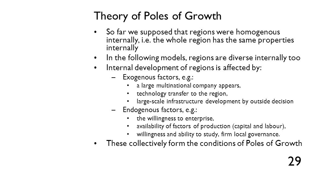 Theory of Poles of Growth So far we supposed that regions were homogenous internally, i.e. the whole region has the same properties internally In the