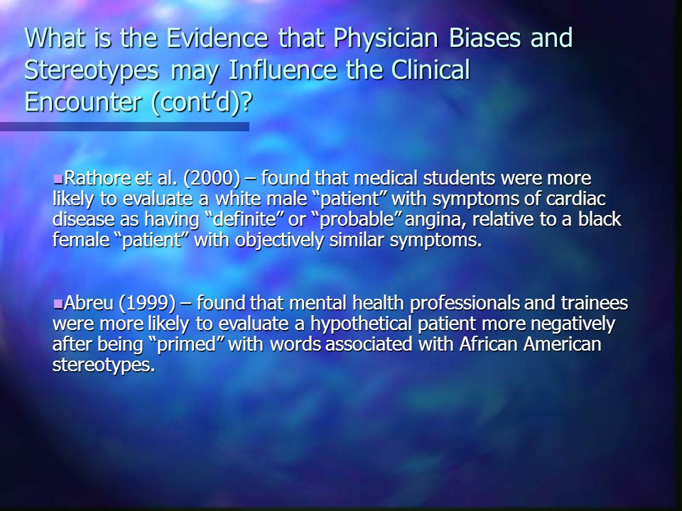 What is the Evidence that Physician Biases and Stereotypes may Influence the Clinical Encounter (cont'd).
