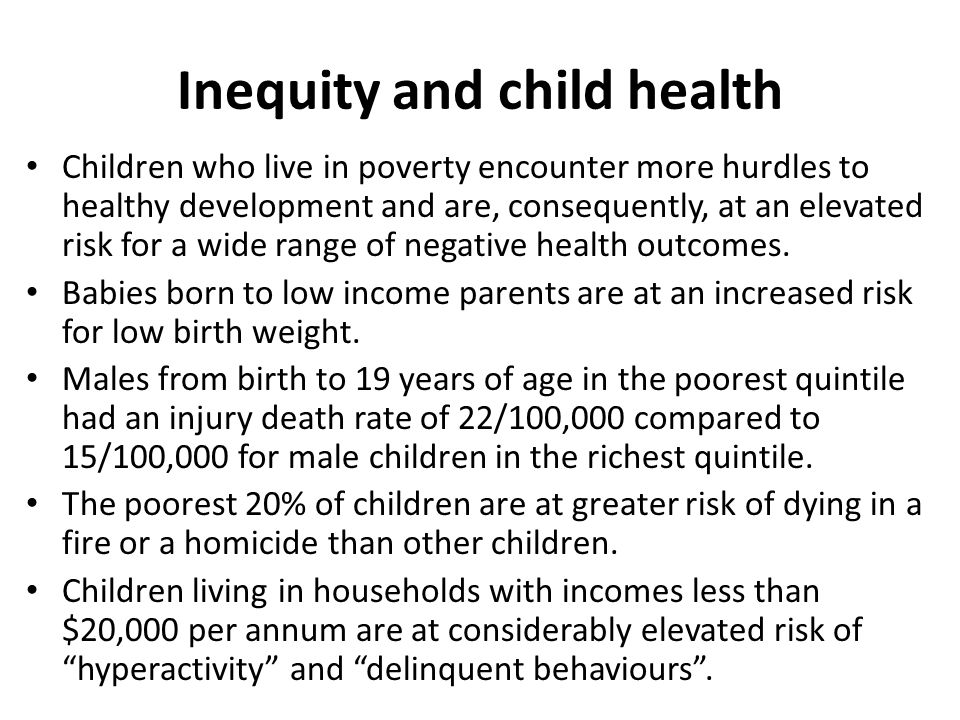 Low Income and Child Health Low birth weight, prematurity, low income – Indicators of child health.
