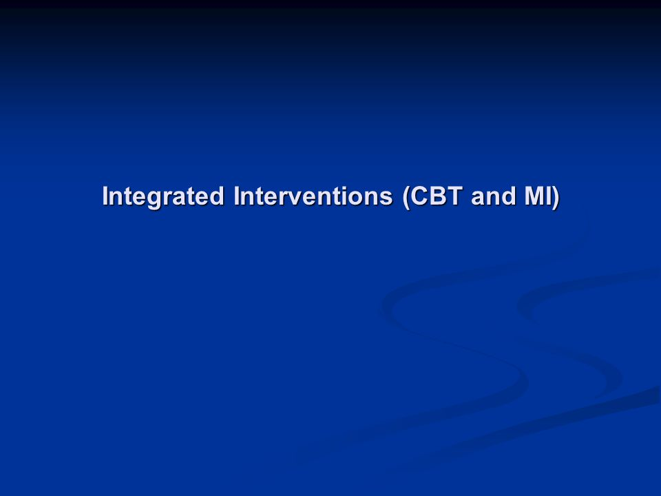 Integrated Interventions (CBT and MI)