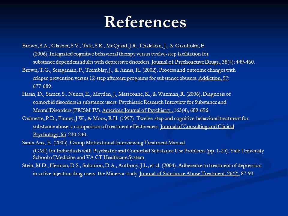 References Brown, S.A., Glasner, S.V., Tate, S.R., McQuaid, J.R., Chalekian, J., & Granholm, E.