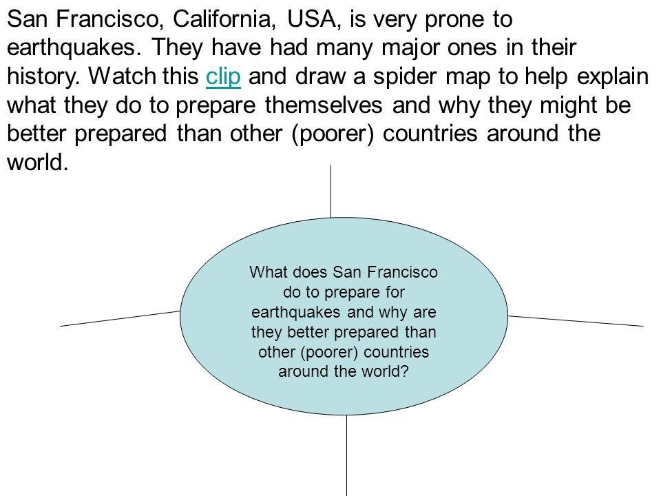 San Francisco, California, USA, is very prone to earthquakes.
