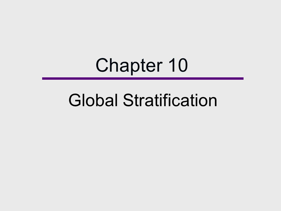 Chapter 10 Global Stratification