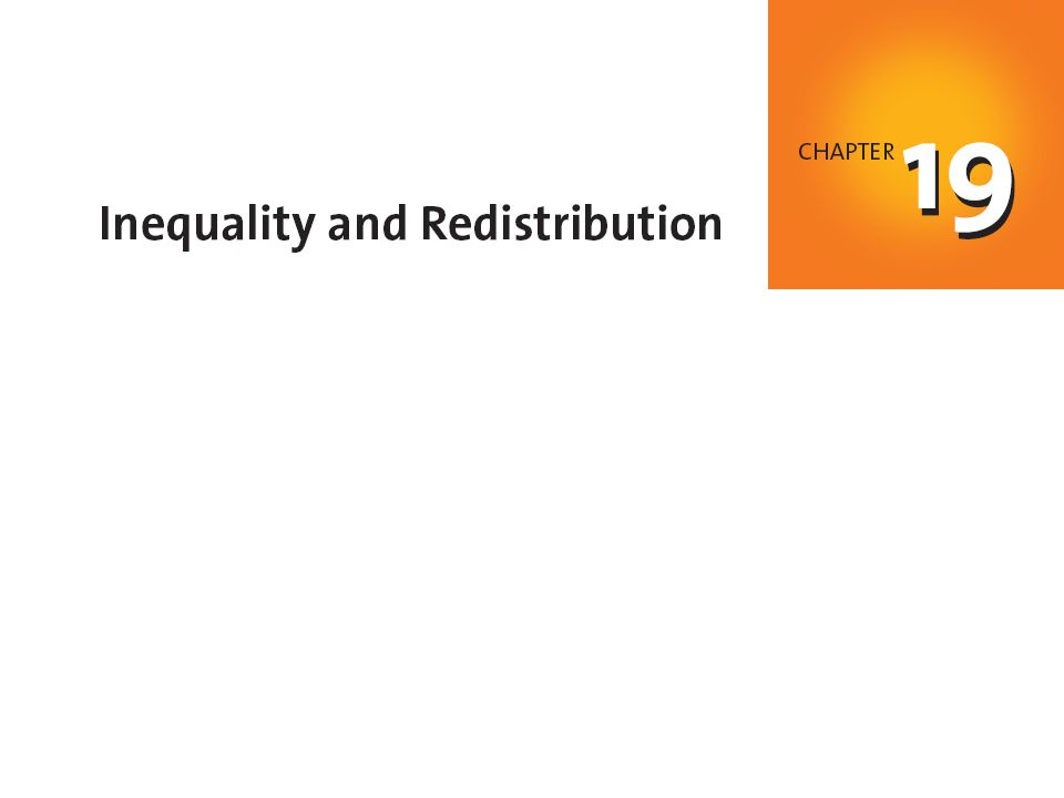When you have completed your study of this chapter, you will be able to C H A P T E R C H E C K L I S T Describe the inequality in income and wealth in the United States and explain why wealth inequality is greater than income inequality.