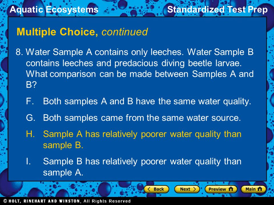 Aquatic EcosystemsStandardized Test Prep Multiple Choice, continued 8. Water Sample A contains only leeches. Water Sample B contains leeches and preda