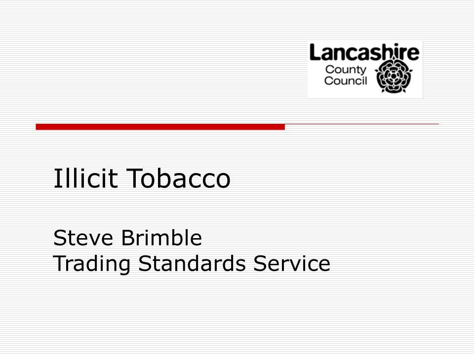 Illicit Tobacco Steve Brimble Trading Standards Service