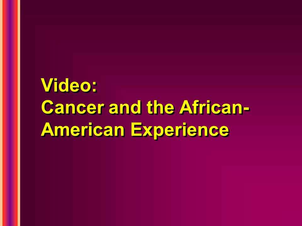Summary African-American patients with cancer can experience greater access to palliative and hospice care with appropriate interventions.