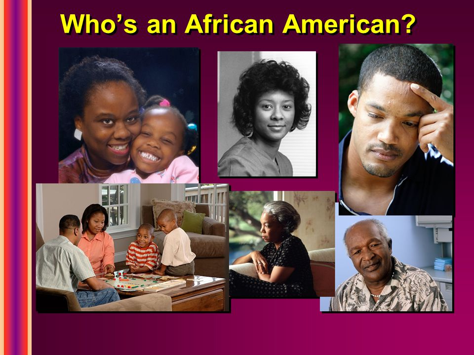 Who's an African American?