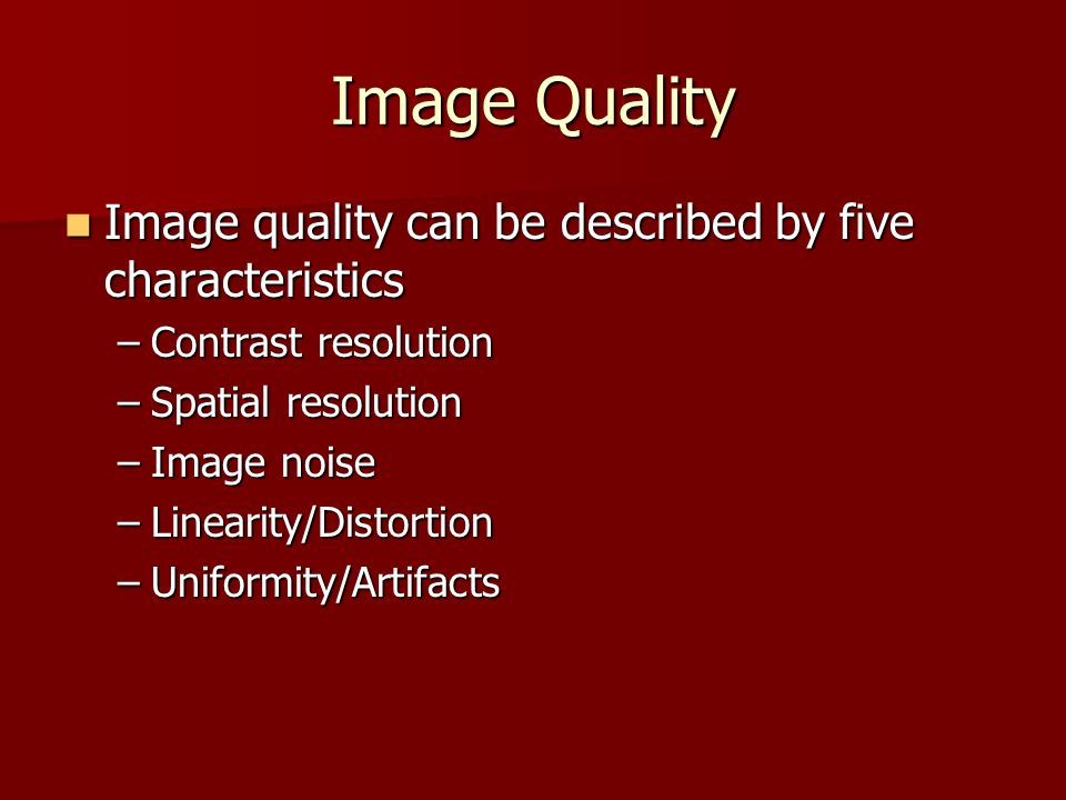 Spatial Resolution Spatial resolution is improved by increasing the number of projection profiles acquired per scan Spatial resolution is improved by increasing the number of projection profiles acquired per scan Spatial resolution is improved when small FOV or larger matrix size is employed Spatial resolution is improved when small FOV or larger matrix size is employed At high spatial frequencies the MTF is a measure of spatial resolution At high spatial frequencies the MTF is a measure of spatial resolution The MTF is the principal means of expressing CT spatial resolution The MTF is the principal means of expressing CT spatial resolution