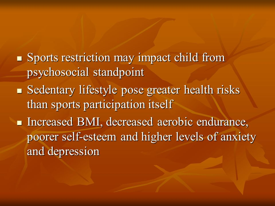 Sports restriction may impact child from psychosocial standpoint Sports restriction may impact child from psychosocial standpoint Sedentary lifestyle