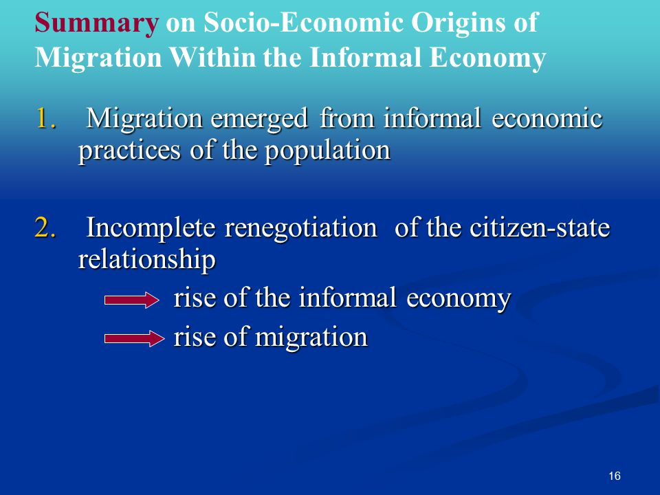 16 1. Migration emerged from informal economic practices of the population 2.