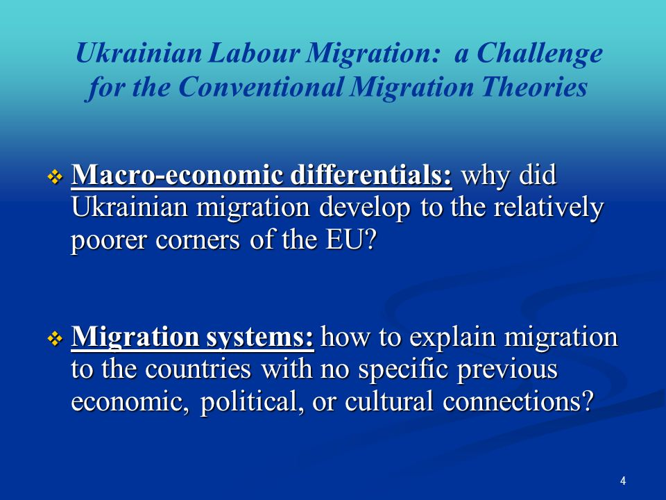 4 Ukrainian Labour Migration: a Challenge for the Conventional Migration Theories  Macro-economic differentials: why did Ukrainian migration develop to the relatively poorer corners of the EU.