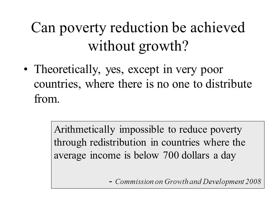Can poverty reduction be achieved without growth.