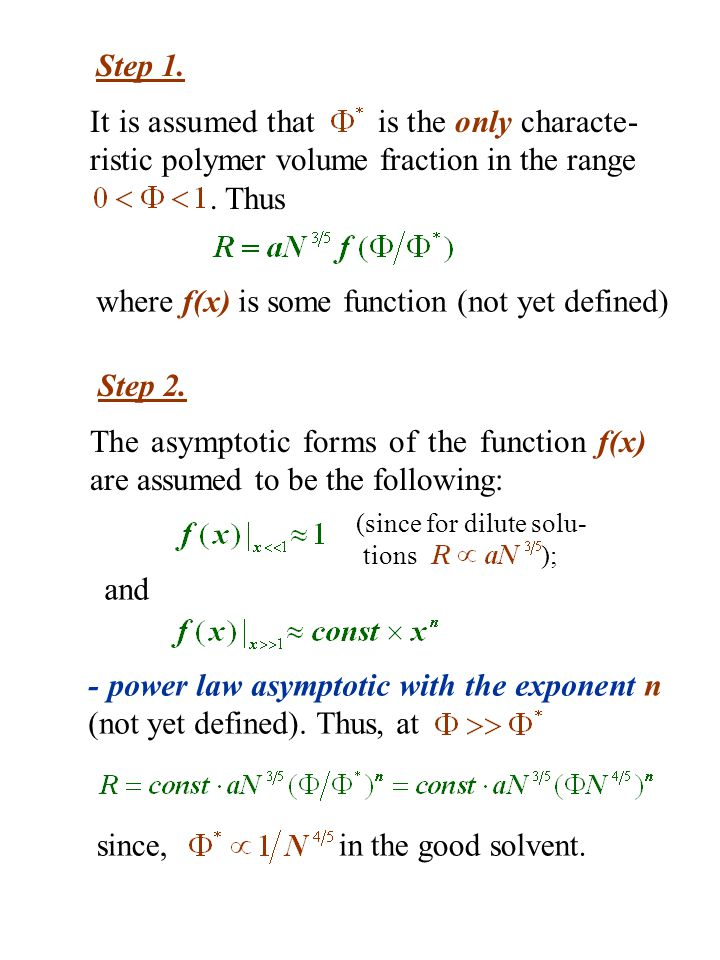 Step 1. Step 2. It is assumed that is the only characte- ristic polymer volume fraction in the range. Thus where f(x) is some function (not yet define
