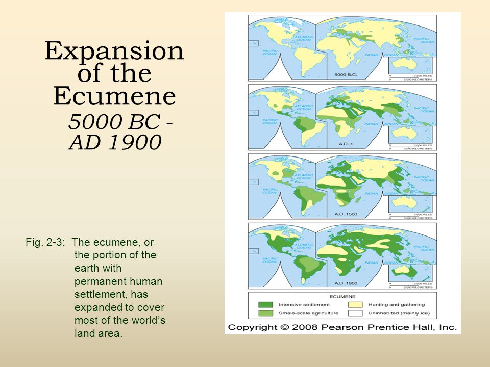 Expansion of the Ecumene 5000 BC - AD 1900 Fig.