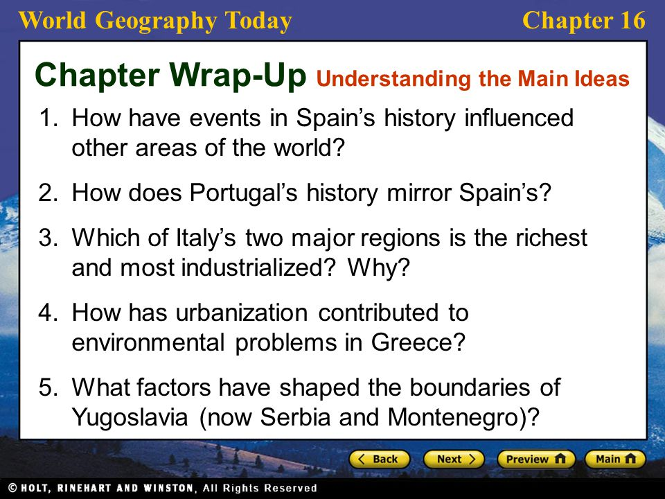 World Geography TodayChapter 16 Chapter Wrap-Up Understanding the Main Ideas 1.How have events in Spain's history influenced other areas of the world?
