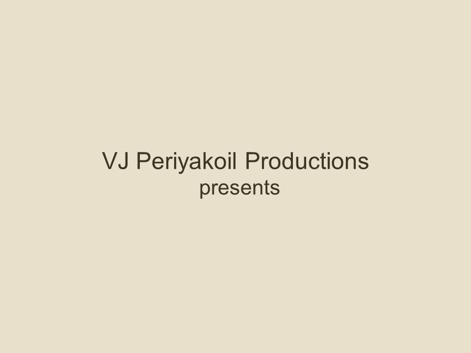 VJ Periyakoil Productions presents